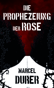 Die Priophezeiung der Rose